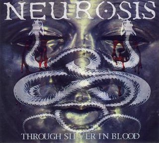 <i>Through Silver in Blood</i> 1996 studio album by Neurosis