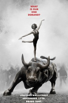 "Poster depicting a female ballerina pirouetting on the back of the Charging Bull statue on Wall Street; on the street behind her, a line of gas-masked rioters struggle through smoke. Text on the poster reads: ""What is our one demand? #OCCUPYWALLSTREET September 17th. Bring Tent."""
