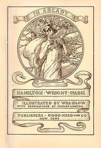 """Hamilton Wright Mabie - Front Matter from """"In Arcady"""" by Hamilton Wright Mabie and illustrated by Will Hicok Low. 1909 First Edition. Photo by Mr. Sorensen"""