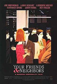 <i>Your Friends & Neighbors</i> 1998 film by Neil LaBute