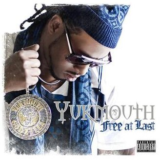 Free at Last (Yukmouth album) - Image: Yukmouth free at last cover
