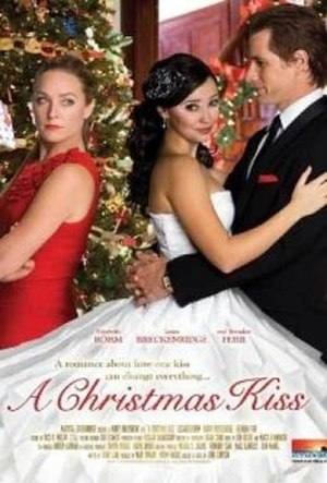 """A Christmas Kiss - Promotional poster, bearing the slogan, """"A romance about how one kiss can change everything ..."""""""