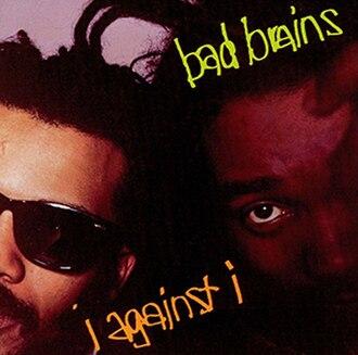 I Against I - Image: Bad Brains I Against I