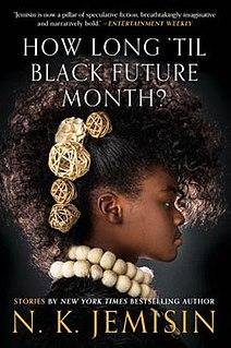 <i>How Long til Black Future Month?</i> Short story collection by N. K. Jemisin