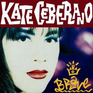 Brave (Kate Ceberano album) - Image: Brave (Kate Ceberano album) album artwork