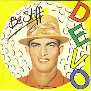 Be Stiff - Image: Devo Be Stiff Single