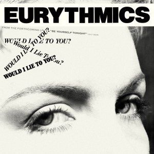 Would I Lie to You? (Eurythmics song) - Image: Eurythmics WILTY