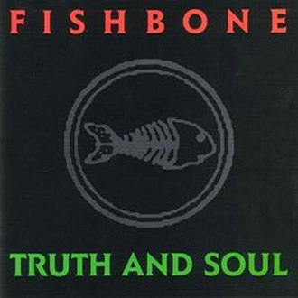Truth and Soul - Image: Fishbone Truth and Soul