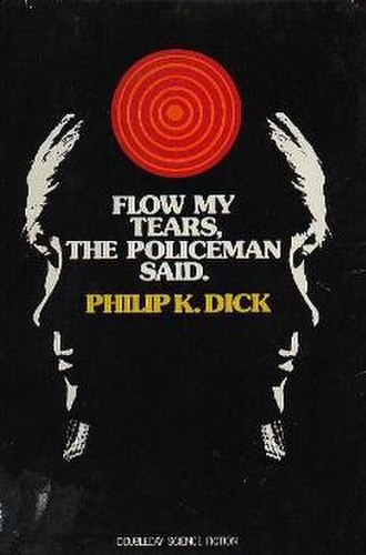 Flow My Tears, the Policeman Said - Cover of first edition (hardcover)