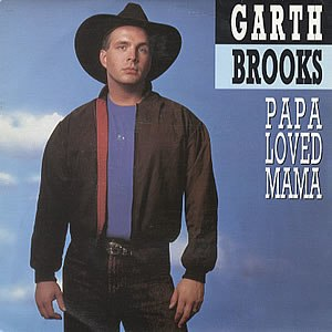 Papa Loved Mama - Image: Garth Brooks Papa Loved Mama