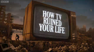 <i>How TV Ruined Your Life</i>