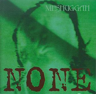 None (Meshuggah EP) - Image: Meshuggah None (EP)