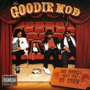 One Monkey Don't Stop No Show (album) - Image: One Monkey Don't Stop No Show Goodie Mob