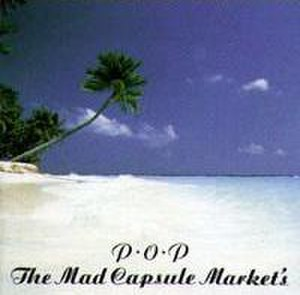 P.O.P (The Mad Capsule Markets album) - Image: Pop 03