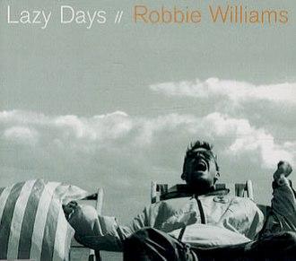 Lazy Days - Image: Robbie Williams Lazy Days CD single cover