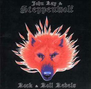 Rock & Roll Rebels - Image: Steppenwolf Rock&Roll Rebels