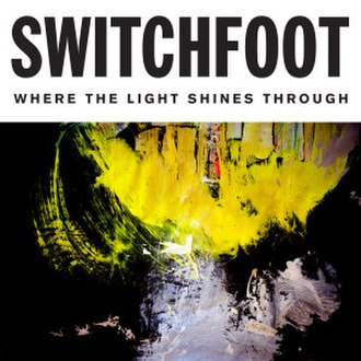 Where the Light Shines Through - Image: Switchfoot Where the Light Shines Through