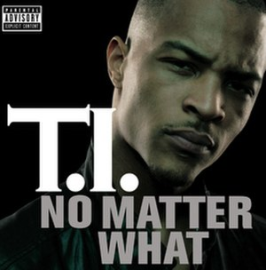 No Matter What (T.I. song) - Image: T.I. No Matter What