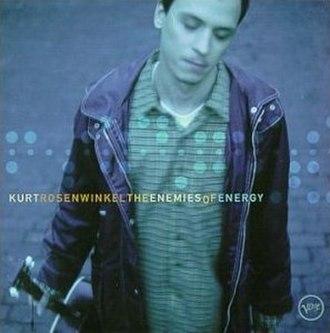 The Enemies of Energy - Image: The Enemies Of Energy Kurt Rosenwinkel cover