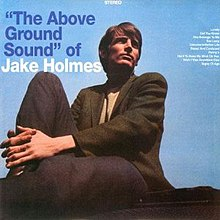 The Above Ground Sound of Jake Holmes.jpeg