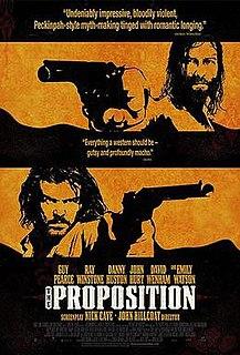 <i>The Proposition</i> (2005 film) 2005 film by John Hillcoat
