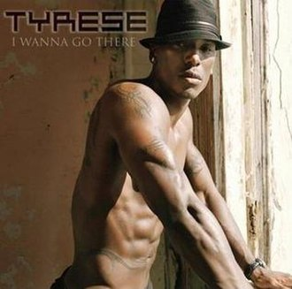 I Wanna Go There - Image: Tyrese I Wanna Go There album cover