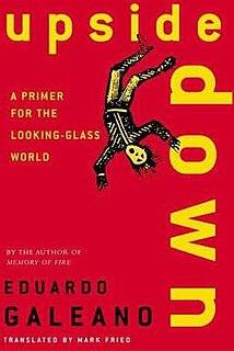 <i>Upside Down</i> (book) book by Eduardo Galeano