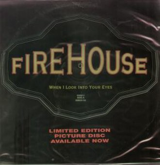 When I Look Into Your Eyes - Image: When I Look Into Your Eyes (Fire House single cover art)