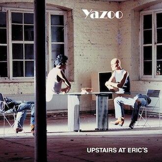 Upstairs at Eric's - Image: Yazoo Upstairs At Erics