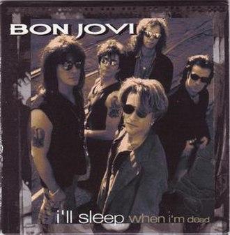 I'll Sleep When I'm Dead (Bon Jovi song) - Image: Bon Jovi I'll Sleep When I'm Dead Single