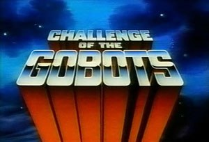 Challenge of the GoBots - Image: Challenge of the Go Bots