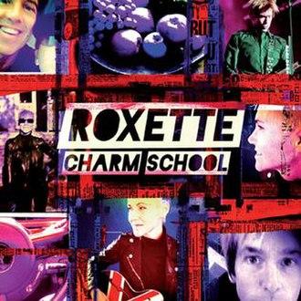 Charm School (Roxette album) - Image: Charm School (Roxette album)