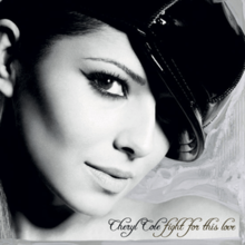 The black and white cover art contains a woman in the background with her head titled to the side. Her neckline is bare. She is hearing a black shiny military style hat also leaning to one side. Only one eye is visible in the image as the other is concealed by the hat. In the bottom right-hand corner in a black curly font sits the name of the artist and song: Cheryl Cole Fight for This Love.