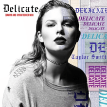 "A black-and-white photograph of Taylor Swift featuring the title ""Delicate"" written on the upper left and all over the right half."