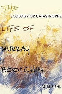 <i>Ecology or Catastrophe</i> biography of Murray Bookchin by Janet Biehl