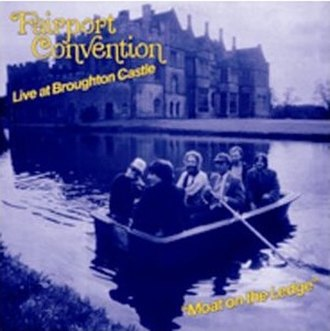 Moat on the Ledge: Live at Broughton Castle, August '81 - Image: Fairport Moat Ledge