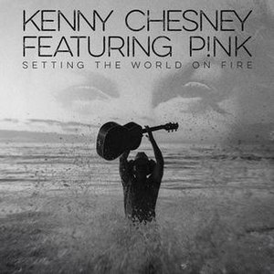 Setting the World on Fire - Image: Kenny Chesney Setting the World on Fire (single cover)