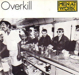 Overkill (Men at Work song) - Image: MAW Overkill single