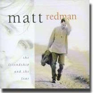 The Friendship and the Fear - Image: Matt Redman The Friendship And The Fear