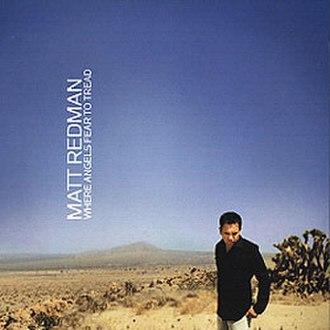 Where Angels Fear to Tread (Matt Redman album) - Image: Matt redman where angels fear to tread