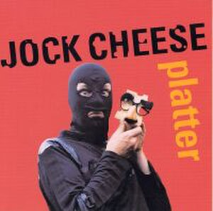 Platter (album) - Image: Platter (Jock Cheese album cover art)