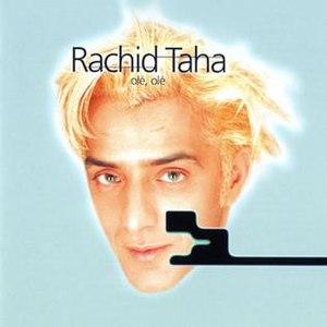 Olé, Olé (Rachid Taha album) - Image: Rachid Taha Ole Ole
