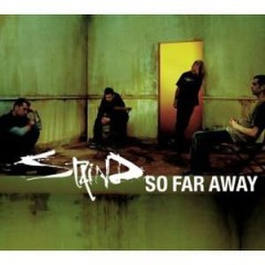 So Far Away (Staind song) - Image: So Far Away (Staind song)