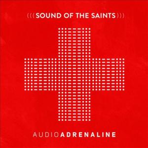 Sound of the Saints - Image: Sound of the Saints by Audio Adrenaline
