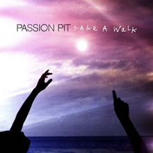 Take a Walk Passion Pit.png