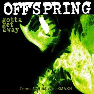 Gotta Get Away (The Offspring song) - Image: Theoffspringgottaget awaycover 2