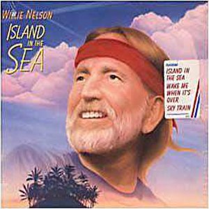 Island in the Sea - Image: Willie Nelson Island In The Sea