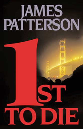1st to Die - Cover of the book 1st to Die by James Patterson.
