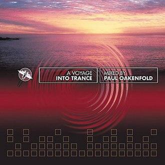 A Voyage into Trance - Image: A Voyage Into Trance Paul Oakenfold
