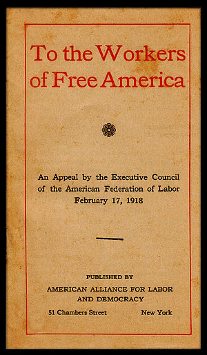American Alliance for Labor and Democracy - Cover of a 1918 pamphlet published by the American Alliance for Labor and Democracy.